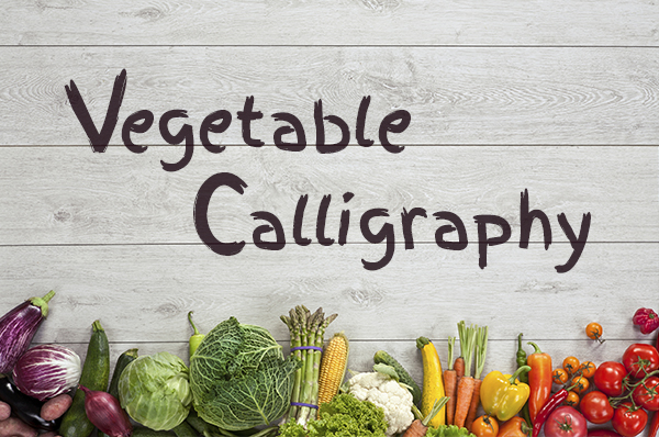 vegetable calligraphy