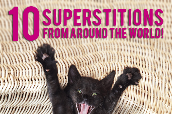 10 Superstitions From Around the World